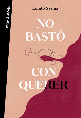 NO BASTO CON QUERER