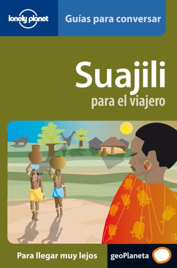SUAJILI (Suahili / Swahili) PARA EL VIAJERO - Lonely Planet