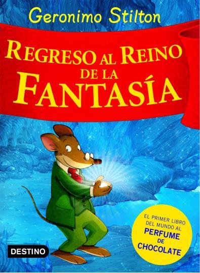 REGRESO AL REINO DE LA FANTASIA - Geronimo Stilton