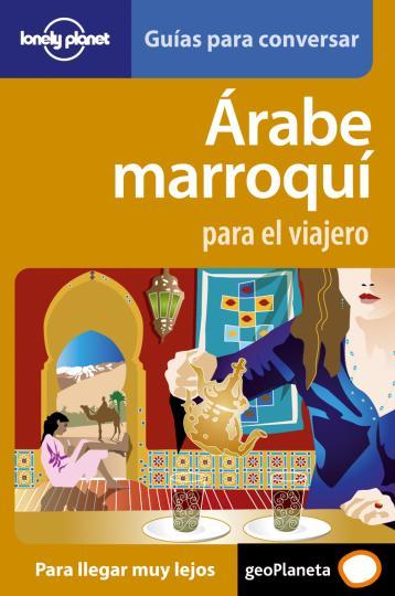 ARABE MARROQUI PARA EL VIAJERO - Guía de conversación Lonely Planet