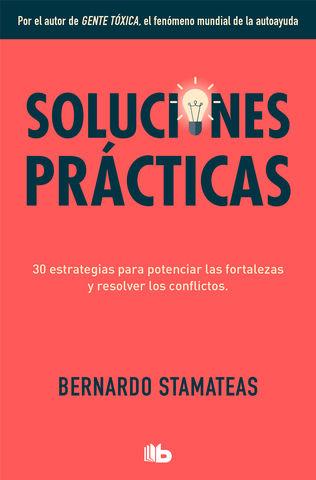 SOLUCIONES PRÁCTICAS 30 ESTRATEGIAS PARA POTENCIAR MIS FORTALEZAS Y RE