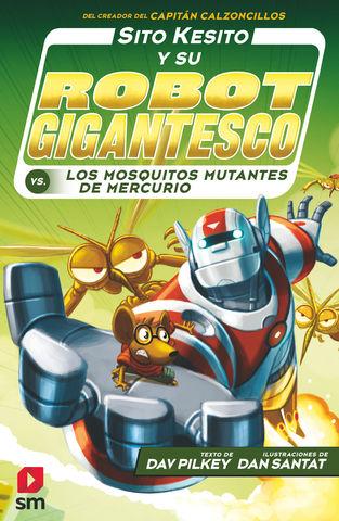 SITO KESITO Y SU ROBOT GIGANTESCO nº2 los mosquitos mutantes de mercur