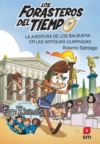 FORASTEROS DEL TIEMPO 8 AVENTURA DE LOS BALBUENA ANTIGUAS OLIMPIADAS