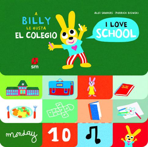 A BILLY LE GUSTA EL COLEGIO/ I LOVE SCHOOL