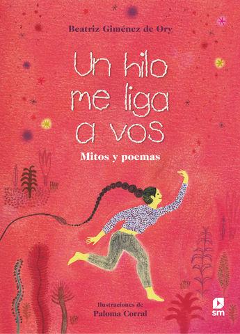 UN HILO ME LIGA A VOS Mitos y poemas