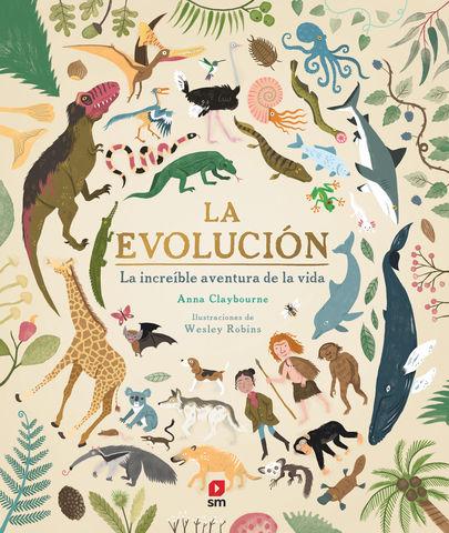 LA EVOLUCION la increible aventura de la vida