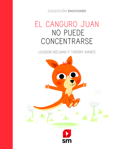 CANGURO JUAN NO PUEDE CONCENTRARSE, EL - EMOCIONES