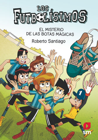 MISTERIO DE LAS BOTAS MAGICAS, EL - Los futbolísimos nº 17