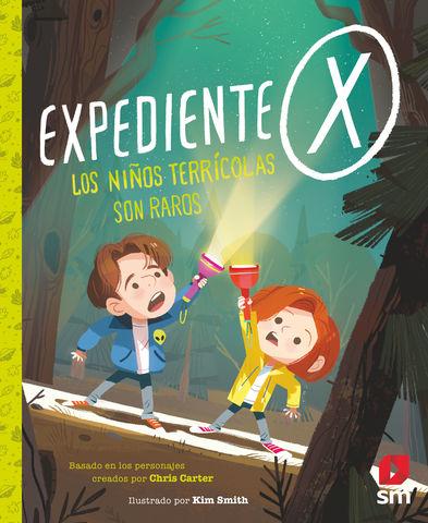 EXPEDIENTE X LOS NIÑOS TERRICOLAS SON RAROS