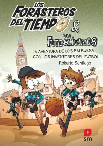 FORASTEROS DEL TIEMPO & LOS FUTBOLISIMOS nº9