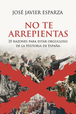 NO TE ARREPIENTAS 35 RAZONES PARA ESTAR ORGULLOSO DE HISTOIRA ESPAÑA