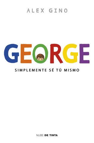 GEORGE SIMPLEMENTE SÉ TÚ MISMO