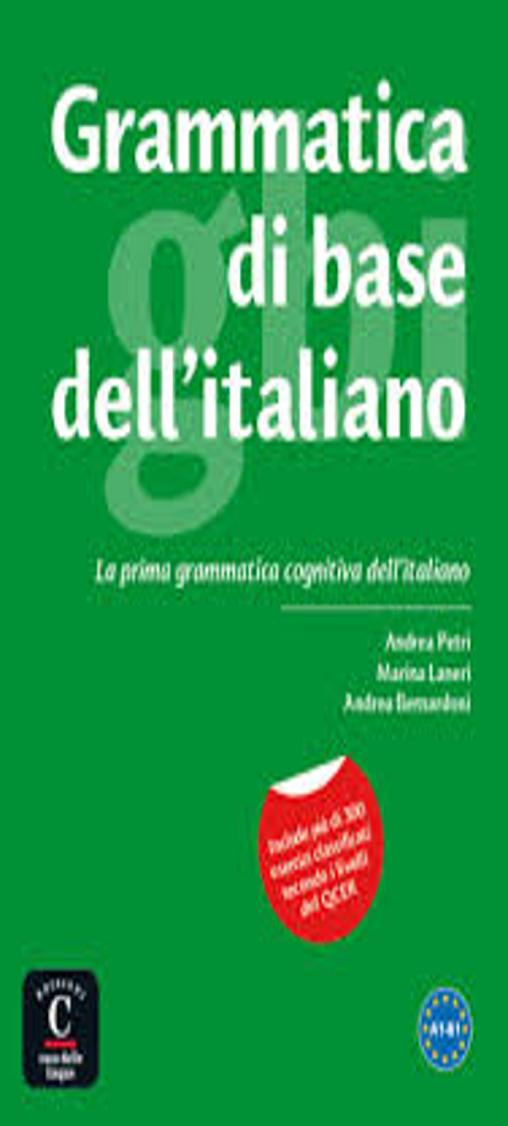 GRAMMATICA DI BASE DELL´ ITALIANO A1-B1