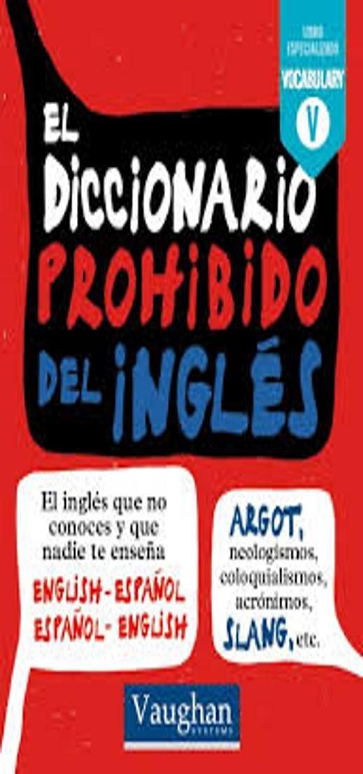 DICCIONARIO PROHIBIDO DEL INGLES, EL - Vaughan