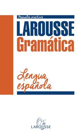 GRAMÁTICA DE LA LENGUA ESPAÑOLA - Manuales Prácticos