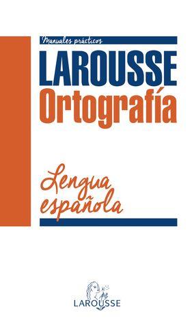 ORTOGRAFÍA DE LA LENGUA ESPAÑOLA - Manuales Prácticos
