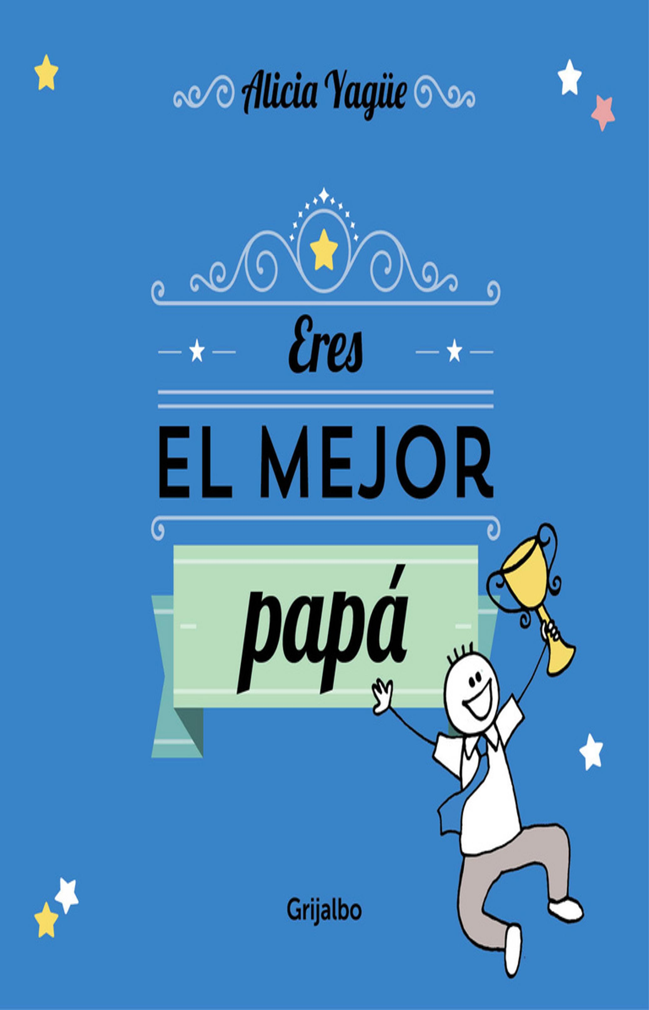 ERES EL MEJOR PAPÁ