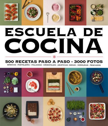 ESCUELA DE COCINA 500 RECETAS PASO A PASO