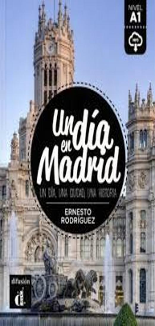DIA EN MADRID, UN - Nivel A1