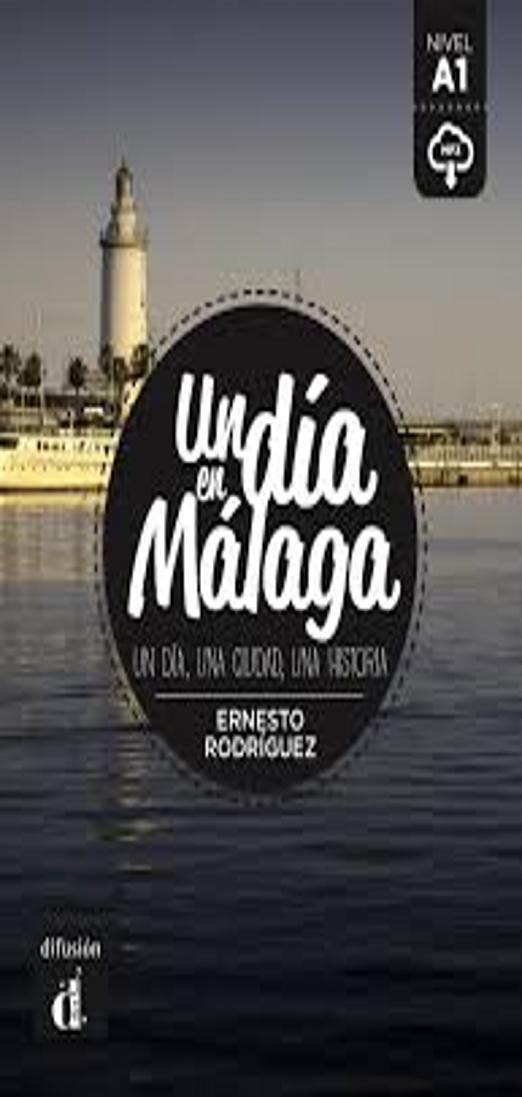 DIA EN MALAGA, UN - Nivel A1