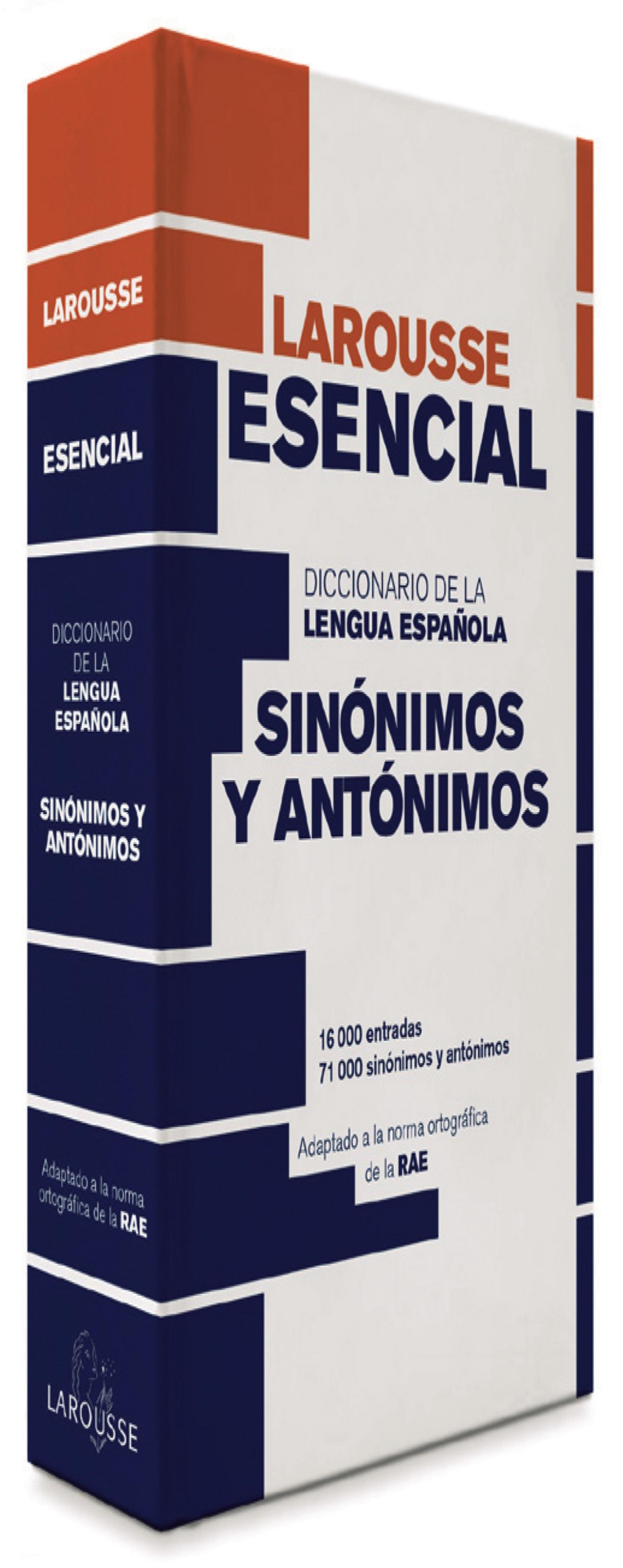 DICC Larousse ESENCIAL SINONIMOS Y ANTONIMOS DE LA LENGUA ESPAÑOLA