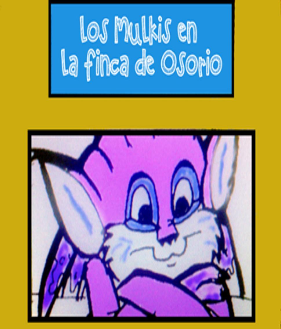 MULKIS EN LA FINCA DE OSORIO, LOS