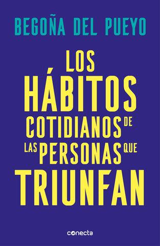 HABITOS COTIDIANOS DE LAS PERSONAS QUE TRIUNFAN, LOS