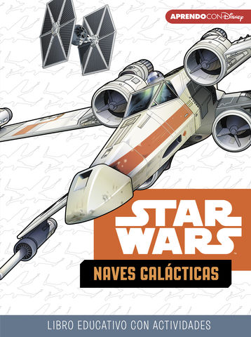 STAR WARS: NAVES GALÁCTICAS (libro educativo con actividades)
