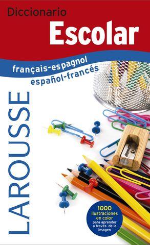 DICC Larousse ESCOLAR Francés - Español / Español - Francés
