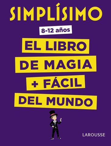 SIMPLISIMO EL LIBRO DE MAGIA + FACIL DEL MUNDO 8-12 años