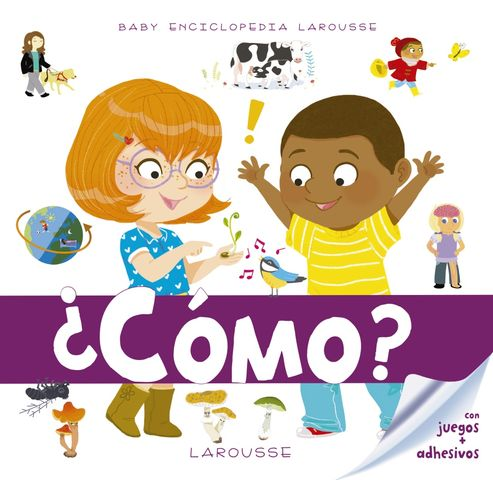 ¿CÓMO? - Baby Enciclopedia Larousse