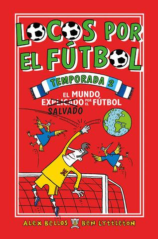 LOCOS POR EL FUTBOL: TEMPORADA 2  El Mundo Salvado por el Fútbol