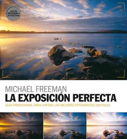 EXPOSICION PERFECTA, LA  Guía profesional para captar buenas fotos