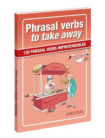 PHRASAL VERBS TO TAKE AWAY - Manuales Prácticos