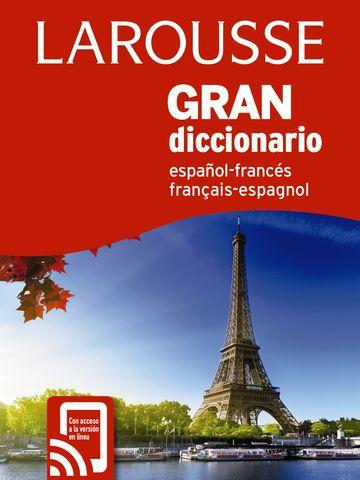 GRAN DICC Larousse Francés - Español / Esp - Fran + Acceso Online 2018