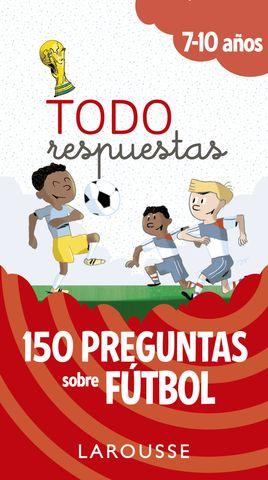 TODO RESPUESTAS 150 preguntas sobre futbol 7-10 años