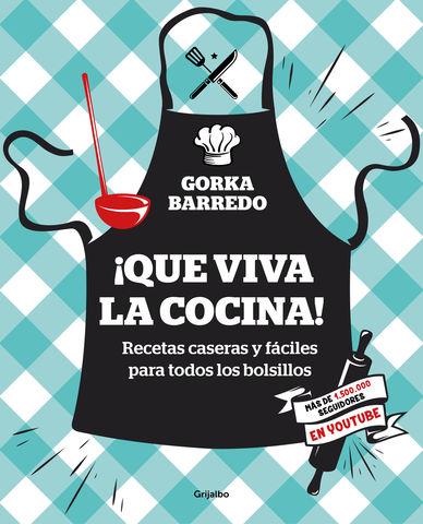 QUE VIVA LA COCINA! RECETAS CASERAS Y FACILES PARA TODOS LOS BOLSILLOS