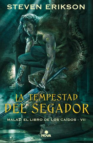 TEMPESTAD DEL SEGADOR, LA  MALAZ EL LIBRO DE LOS CAIDOS VII