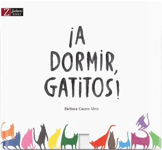 A DORMIR GATITOS! +0 años