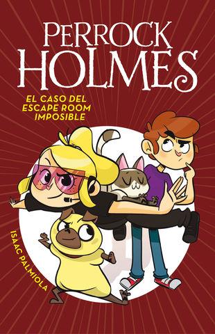PERROCK HOLMES nº9.EL CASO DEL ESCAPE ROOM