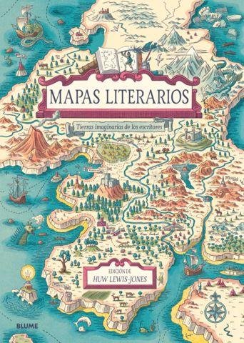 MAPAS LITERARIOS  Tierras imaginarias de los escritores