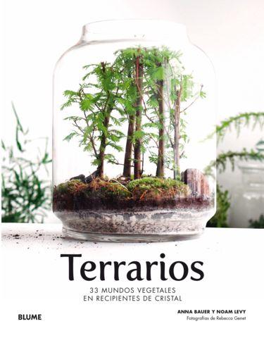 TERRARIOS  33 mundos vegetales en recipientes de cristal