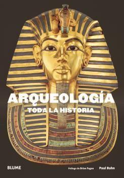 ARQUEOLOGÍA TODA LA HISTORIA