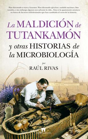 MALDICION DE TUTANKAMON Y OTRAS HISTORIAS DE MICROBIOLOGIA