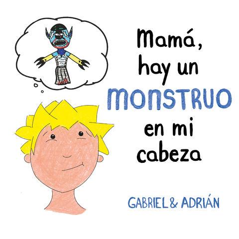 MAMA HAY UN MONSTRUO EN MI CABEZA
