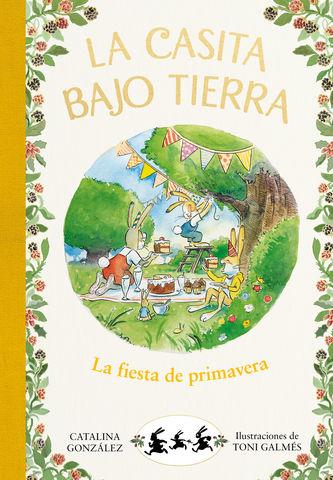 FIESTA DE PRIMAVERA, LA CASITA BAJO TIERRA