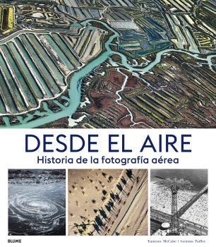 DESDE EL AIRE HISTORIA DE LA FOTOGRAFÍA AÉREA