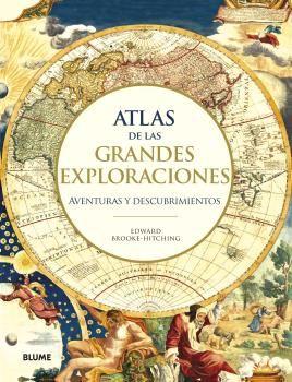 ATLAS DE LAS GRANDES EXPLORACIONES AVENTURAS Y DESCUBRIMIENTOS