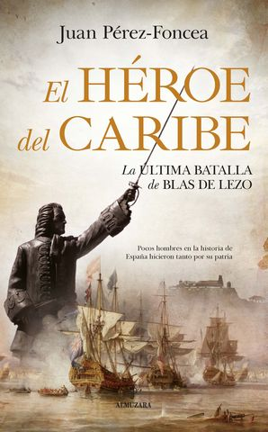 HEROE DEL CARIBE,EL LA ULTIMA BATALLA DE BLAS DE LEZO