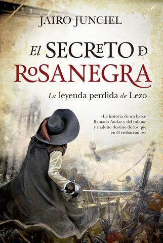 SECRETO DE ROSANEGRA, EL LA LEYENDA PERDIDA DE LEZO